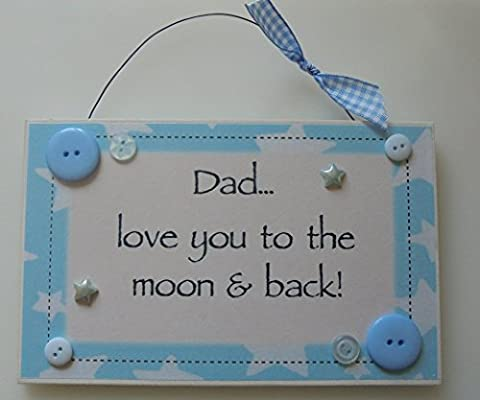 Dad Love You To The Moon & Back Hand made