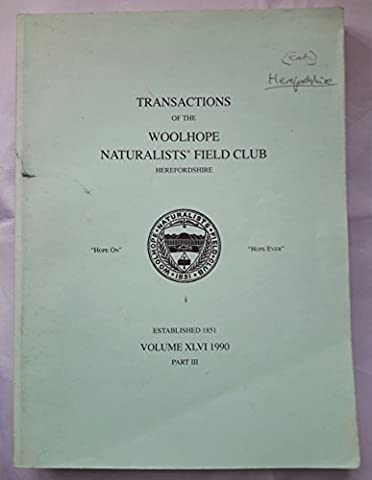 Transactions of the Woolhope Naturalists' Field Club Herefordshire Volume XLVI Part III 1990