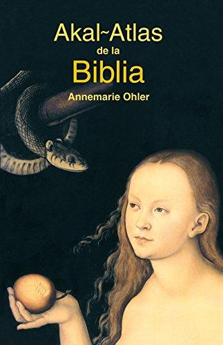 Atlas de la Biblia (Atlas Akal) por Annemarie Ohler