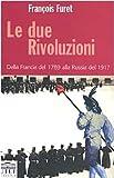 Image de Le due rivoluzioni. Dalla Francia del 1789 alla Russia del 1917
