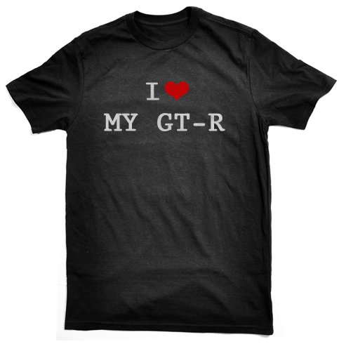 I LOVE MY GT-R T-SHIRT, black, great gift, ladies and mens, all sizes, wrapping and gift wrap service available