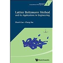 Lattice Boltzmann Method and Its Applications in Engineering: 3 (Advances in Computational Fluid Dynamics)