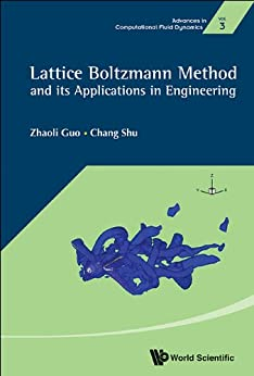 Lattice Boltzmann Method and Its Applications in Engineering par [Guo, Zhaoli, Chang Shu]