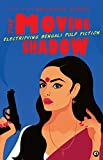 The Moving Shadow: Electrifying Bengali Pulp Fiction