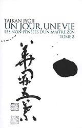 Un jour, une vie : Les non-pensées d'un maître zen, Tome 2