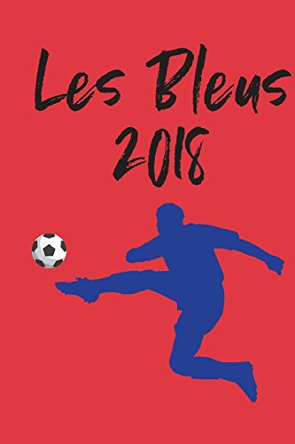 Les Bleus 2018: Red Blank Lined Journal Notebook, French Soccer Fan Gift (Red Football Flag)