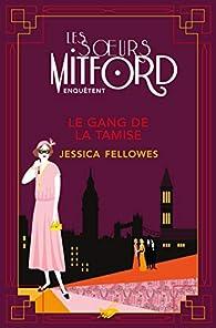 Les soeurs Mitford enquêtent, tome 2 : Le Gang de la Tamise par Fellowes