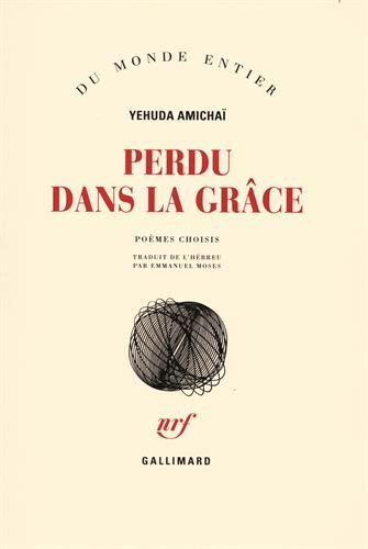Perdu dans la grâce: Poèmes choisis par Yehuda Amichaï