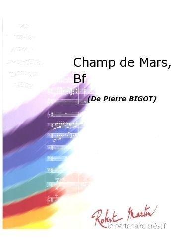 ROBERT MARTIN BIGOT P. - CHAMP DE MARS, BATTERIE FANFARE Klassische Noten Blasinstrumenten Ensemble