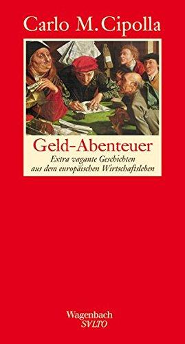 Geld - Abenteuer. Extra vagante Geschichten aus dem europäischen Wirtschaftsleben. (Wagenbach SALTO)