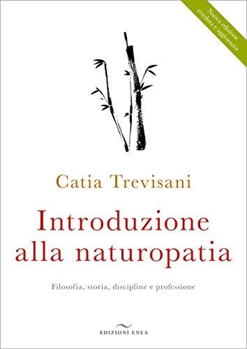 Introduzione alla naturopatia. la filosofia olistica e le nuove ricerche