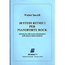20 studi ritmici per pianoforte rock. Introduzione alla tecnica del pianoforte nella musica ritmica moderna