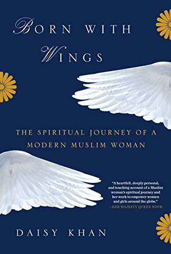 Born with Wings: The Spiritual Journey of a Modern Muslim Woman Daisy Spiegel