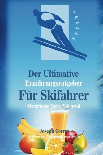 Der Ultimative Ernahrungsratgeber Fur Skifahrer: Maximiere Dein Potenzial