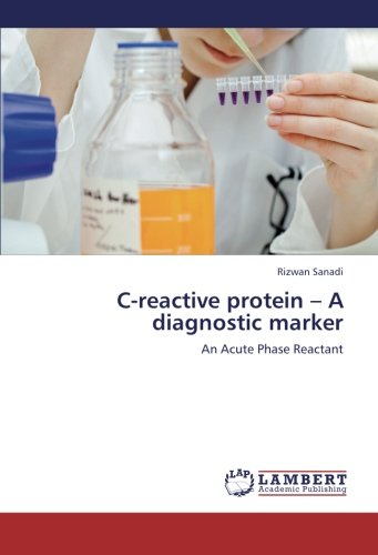 C-reactive protein - A diagnostic marker: An Acute Phase Reactant - Protein-marker