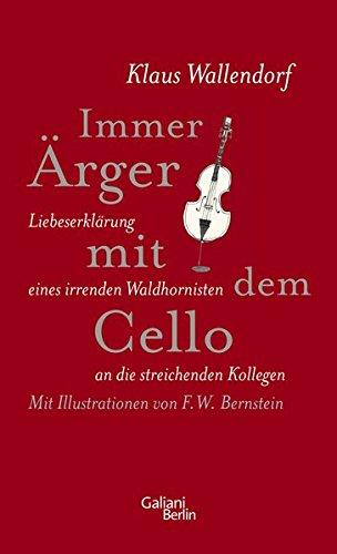 Immer Ärger mit dem Cello: Liebeserklärung eines irrenden Waldhornisten an die streichenden Kollegen