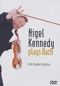 Nigel Kenedy: Kennedy Plays Bach [DVD]