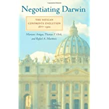 Negotiating Darwin: The Vatican Confronts Evolution, 1877–1902 (Medicine, Science, and Religion in Historical Context)