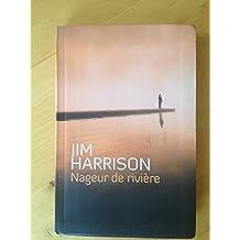 Nageur de rivière de Harrison, Jim (2014) Broché