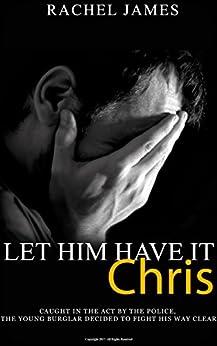 Let him have it, Chris by [James, Rachel]