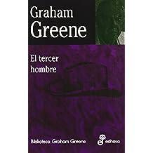 El tercer hombre (Biblioteca Graham Greene)