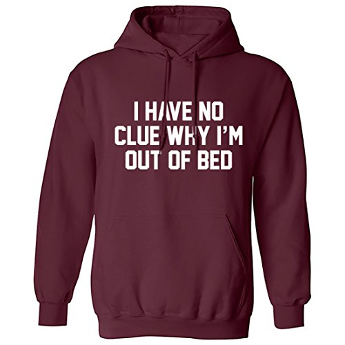 breadandbutterthreads-i-have-no-clue-why-i-am-out-of-bed-unisex-hoodie-hooded-top