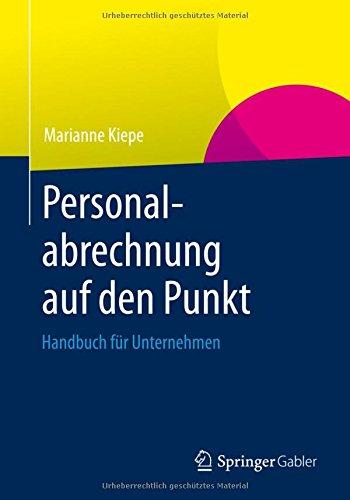 Personalabrechnung auf den Punkt: Handbuch für Unternehmen