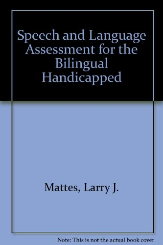 Speech and Language Assessment for the Bilingual Handicapped
