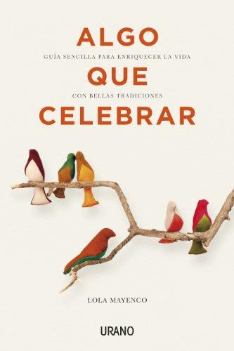 Algo que celebrar (Crecimiento personal) por Lola Mayenco