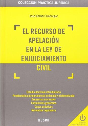 Recurso de apelación en la Ley de Enjuiciamiento Civil,El (Práctica jurídica)