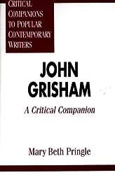 John Grisham: A Critical Companion (Critical Companions to Popular Contemporary Writers) by Mary Beth Pringle (2000-09-05)