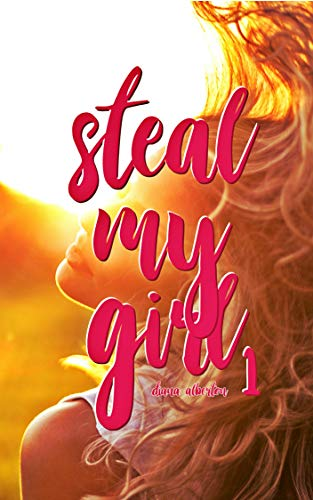 Steal My Girl 1 Amore Bugiardo Ebook Diana Alberton Amazonit