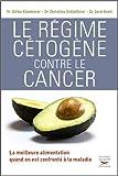 Le régime cétogène contre le cancer by Ulrike Kammerer (2014-10-30)