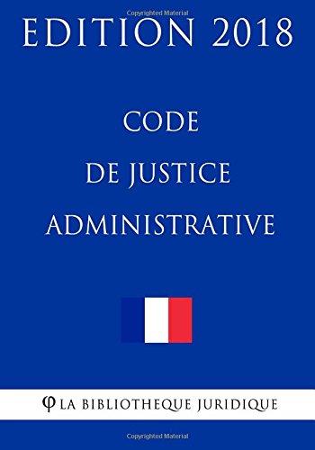 Code de justice administrative: Edition 2018