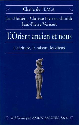 L'Orient ancien et Nous : L'écriture, la ...