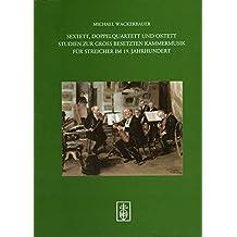 Sextett, Doppelquartett und Oktett: Studien zur groß besetzten Kammermusik für Streicher im 19. Jahrhundert (Regensburger Studien zur Musikgeschichte)