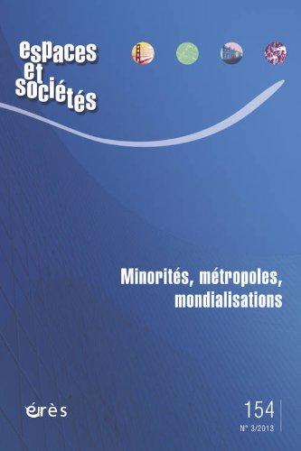 Espaces et sociétés, N° 154, Septembre 2013 : Minorités, métropoles, mondialisations