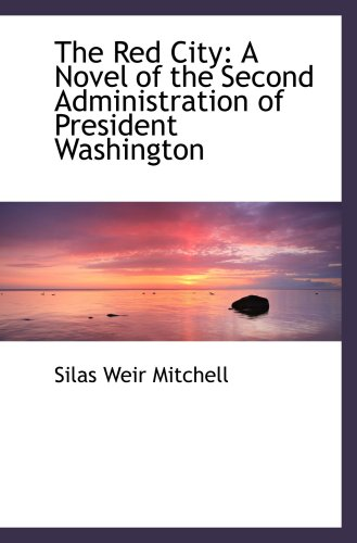the-red-city-a-novel-of-the-second-administration-of-president-washington