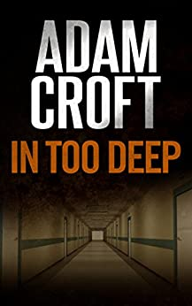 In Too Deep (Knight & Culverhouse Book 5) by [Croft, Adam]