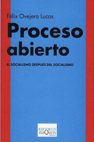 Proceso abierto: El socialismo después del socialismo