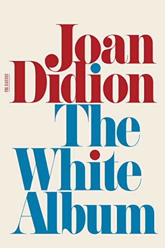 Album Didion White (The White Album: Essays (FSG Classics))