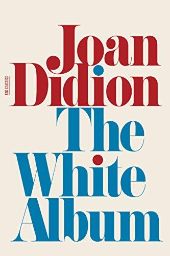 Album White Didion (The White Album: Essays (FSG Classics))