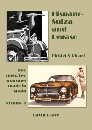 hispano-suiza-and-pegaso-birkigt-and-ricart-volume-1-two-men-two-marques-made-in-spain