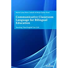 Communicative Classroom Language for Bilingual Education: Teaching «Real English» for CLIL (English Edition)