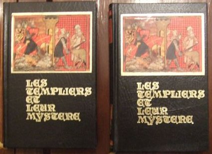 Les templiers et leur mystre 2 tomes