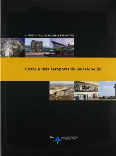 Història dels aeroports de Barcelona: 2 (Història dels aeroports espanyols) por Luis Utrilla