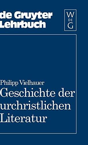 Geschichte Der Urchristlichen Literatur: Einleitung in Das Neue Testament, Die Apokryphen Und Die Apostolischen Vaeter