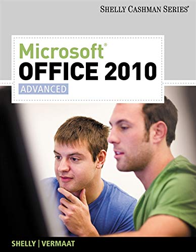 Microsoft Office 2010, Advanced (Shelly Cashman Series)