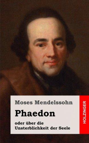 Phaedon oder über die Unsterblichkeit der Seele: In drey Gesprächen