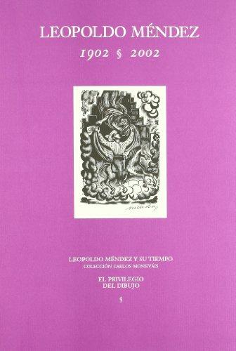 Leopoldo Méndez: 1902-2002 (Bellas Artes) por Carlos Monsivais